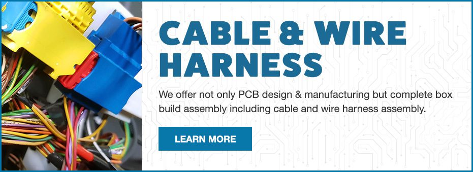 View our Cable & Wire harness Guide: We offer not only PCB Design & Manufacturing but complete box build assembled including cable and wire harness assembly.